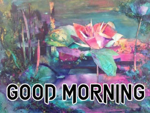 Art Good Morning Images pics photo for friend