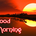 Sunrise 1476+ Good Morning Images Pics for Him & Her