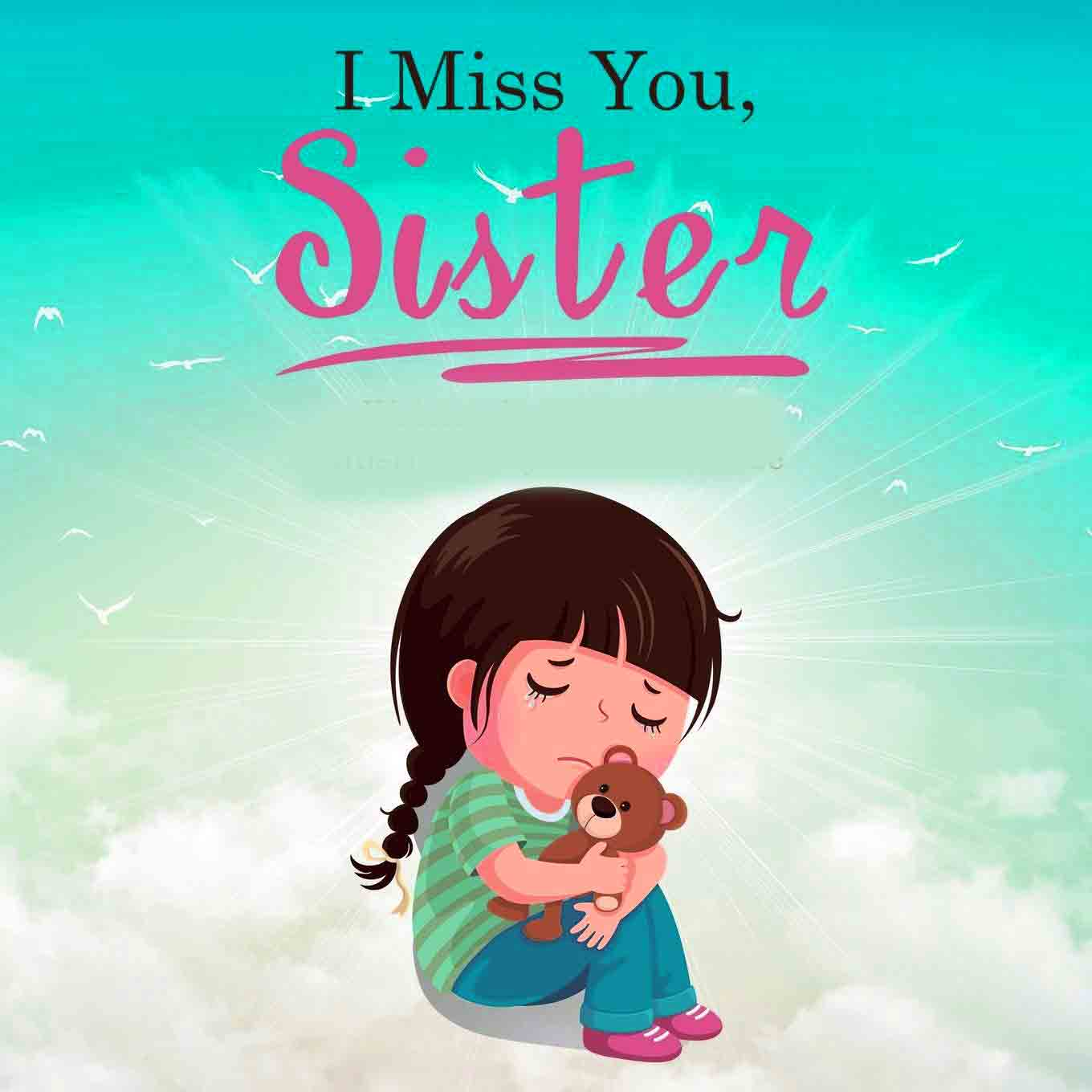 I Miss You Images for sister